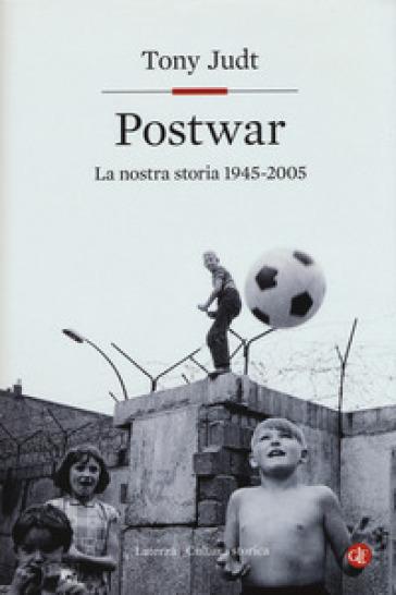 Postwar. Europa 1945-2005 - Tony Judt |