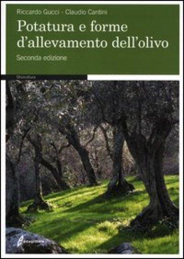 Potatura e forme di allevamento dell'olivo - Riccardo Gucci | Ericsfund.org
