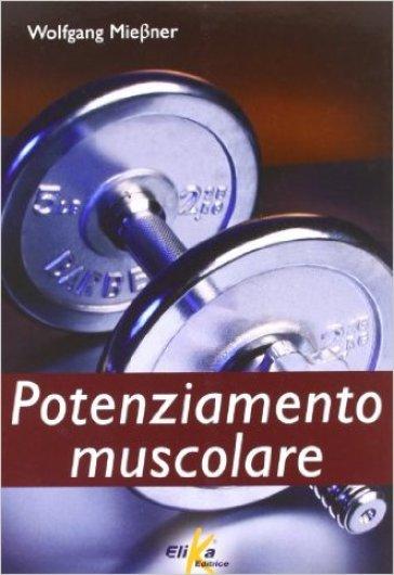 Potenziamento muscolare - Wolfgang Miebner | Rochesterscifianimecon.com
