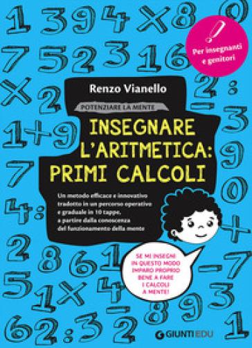 Potenziare la mente. Insegnare l'aritmetica: primi calcoli - Renzo Vianello pdf epub