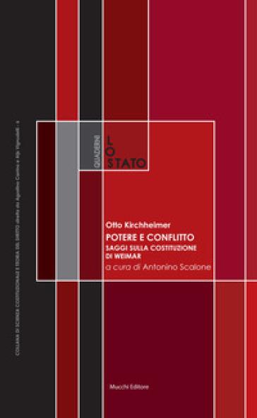 Potere e conflitto. Saggi sulla Costituzione di Weimar - Otto Kirchheimer  