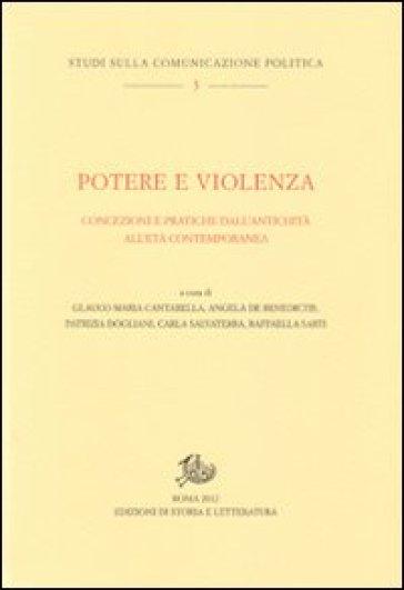 Potere e violenza. Concezioni e pratiche dall'antichità all'età contemporanea - G. M. Cantarella |