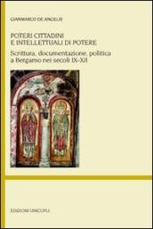 Poteri cittadini e intellettuali di potere. Scrittura, documentazione, politica a Bergamo nei secoli IX-XII