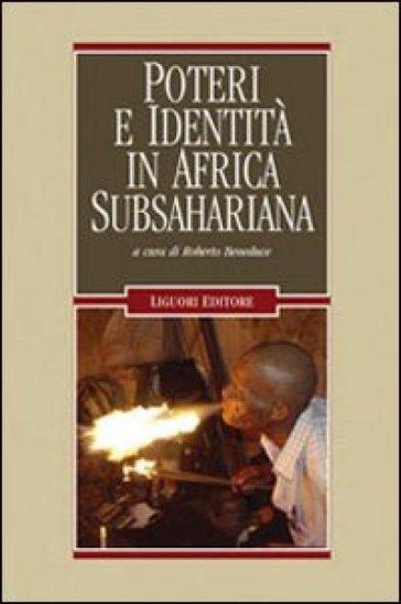 Poteri e identità in Africa subsahariana - R. Beneduce |