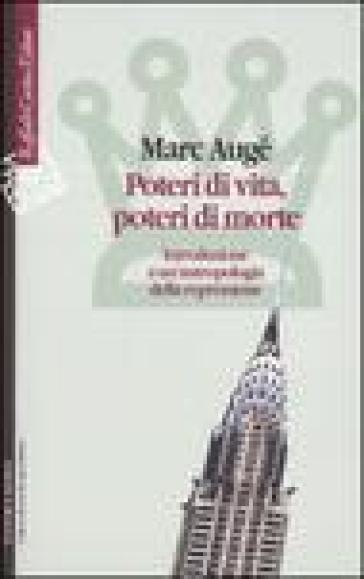 Poteri di vita, poteri di morte. Introduzione a un'antropologia della repressione - Marc Augé pdf epub