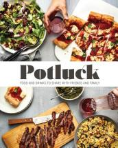 Potluck: Food and Drink to Share with Friends & Family