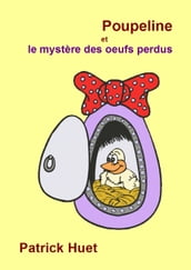 Poupeline Et Le Mystère des Oeufs Perdus, Poupeline And The Mystery Of The Lost Eggs.
