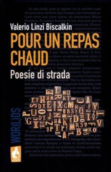Pour un repas chaud. Poesie di strada - Valerio Biscalkin Linzi | Ericsfund.org