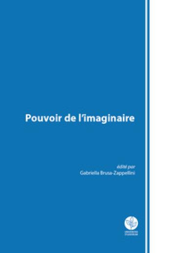 Pouvoir de l'imaginaire - Gabriella Brusa Zappellini |