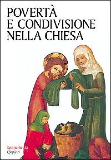 Povertà e condivisione nella Chiesa. Antologia biblico-patristica - Comunità di Bose |