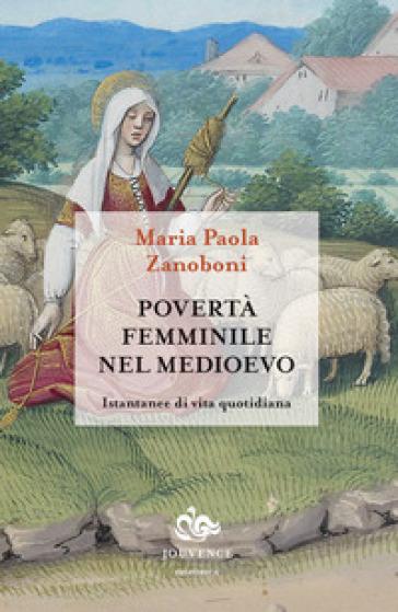 Povertà femminile nel medioevo. Istantanee di vita quotidiana - Maria Paola Zanoboni   Rochesterscifianimecon.com