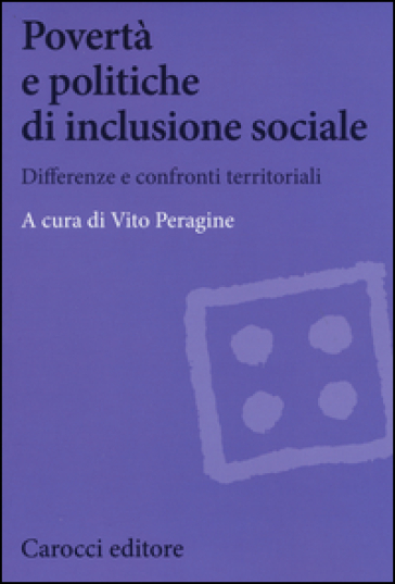 Povertà e politiche di inclusione sociale. Differenze e confronti territoriali