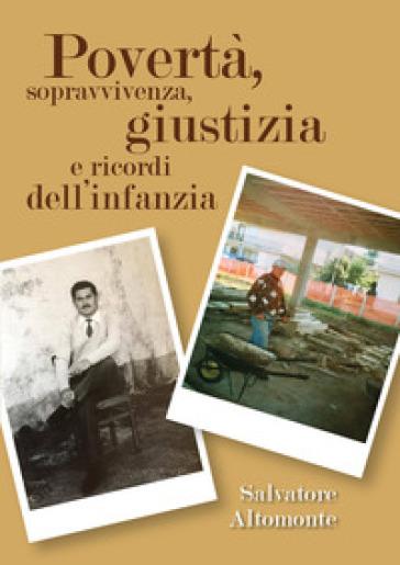 Povertà, sopravvivenza, giustizia e ricordi dell'infanzia - Salvatore Altomonte  