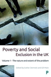 Poverty and Social Exclusion in the UK: Vol. 1