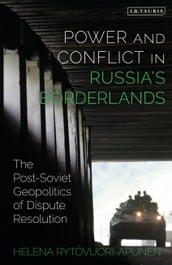 Power and Conflict in Russia s Borderlands
