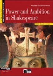 Power and ambition in Shakespeare. Con espansione online. Con CD Audio. Per le Scuole superiori