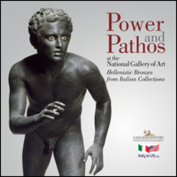 Power and pathos. At the National Gallery of Art. Hellenistic Bronzes from Italian Collections