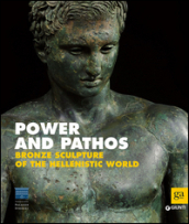 Power and pathos. Bronze sculpture of the hellenistic world