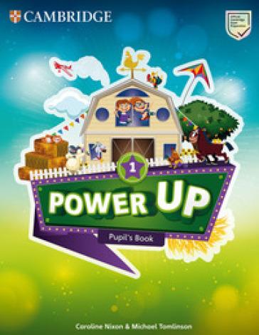 Power up. Level 1. Pupil's book. Per la Scuola elementare - Caroline Nixon |