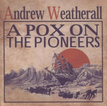 Pox on the pioneers