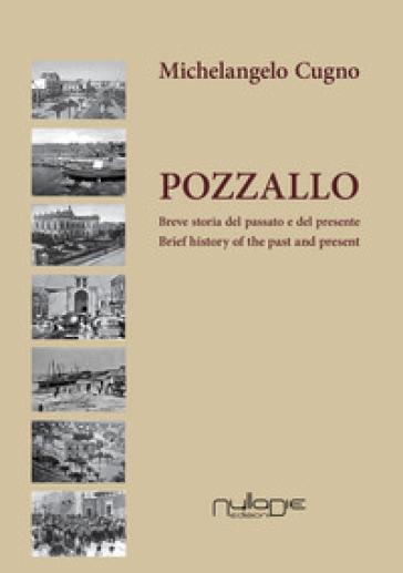 Pozzallo. Breve storia del passato e del presente-Brief history of the past and present - Michelangelo Cugno pdf epub