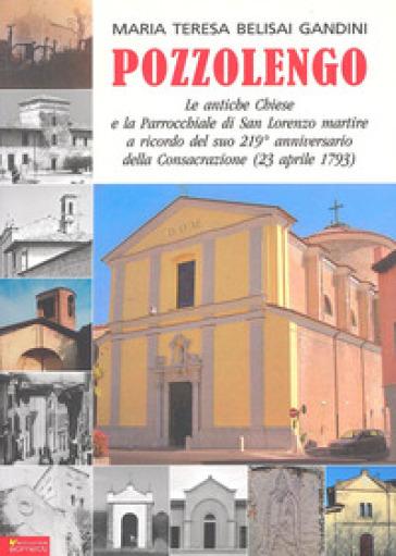 Pozzolengo, le antiche chiese e la parrocchaile di S. Lorenzo martire - M. Teresa Belisai Gandini |