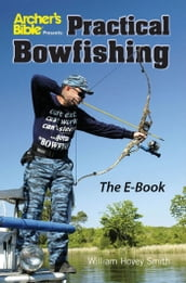 Practical Bowfishing - The E-book
