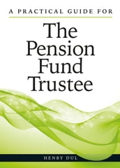 A Practical Guide for the Pension Fund Trustee