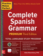 Practice Makes Perfect: Complete Spanish Grammar, Premium Third Edition