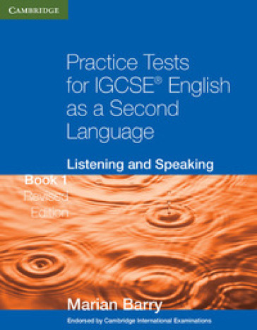 Practice tests for IGCSE english as a second language: listening and speaking. Con espansione online. Per le Scuole superiori. 1.