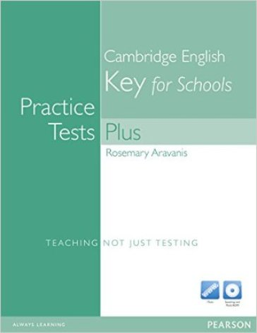 Practice tests plus Ket for schools. No key. Per le Scuole superiori