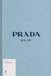 Prada. Sfilate. Ediz. illustrata