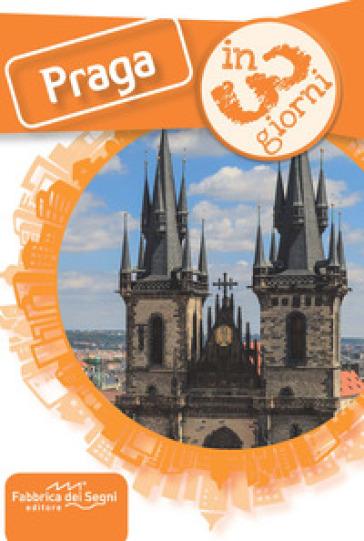 Praga in 3 giorni - Luca Solina |