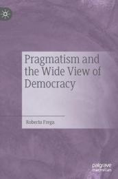 Pragmatism and the Wide View of Democracy