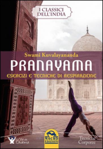 Pranayama. Esercizi e tecniche di respirazione - Swami Kuvalayananda | Rochesterscifianimecon.com