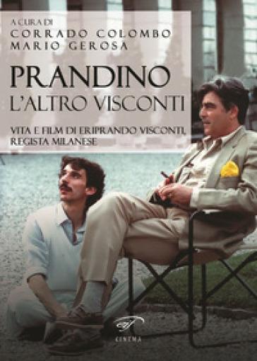 Prandino l'altro Visconti. Vita e film di Eriprando Visconti, regista milanese - C. Colombo   Rochesterscifianimecon.com