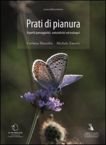 Prati di pianura. Aspetti paesaggistici, naturalistici ed ecologici - Corinna Marcolin   Rochesterscifianimecon.com