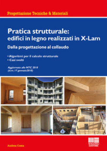 Pratica strutturale: edifici in legno realizzati con X-LAM - Andrea Costa |