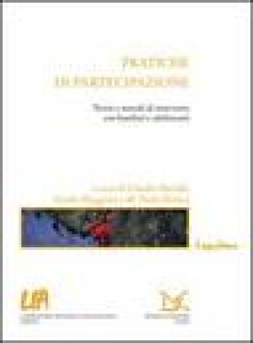 Pratiche di partecipazione. Teorie e metodi di intervento con bambini e adolescenti - C. Baraldi | Kritjur.org