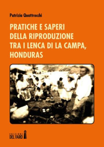 Pratiche e saperi della riproduzione tra i Lenca di La Campa, Honduras - Patrizia Quattrocchi   Jonathanterrington.com
