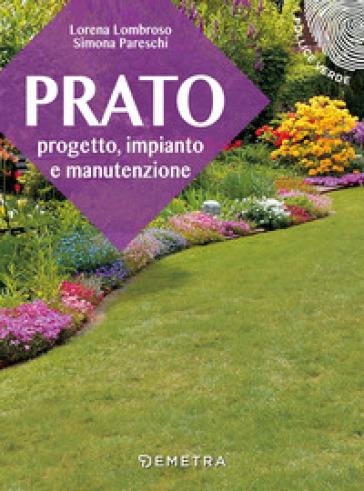 Prato. Progetto, impianto e manutenzione - Lorena Lombroso  
