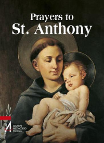 Prayers to St. Anthony. The world's best-loved Saint - G. Tollardo |