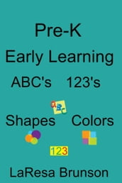 Pre-K: Early Learning ABC s 123 s Shapes Colors
