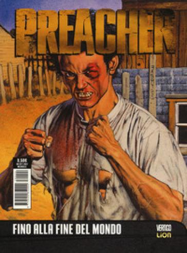 Preacher. 4: Fino alla fine del mondo - Garth Ennis |
