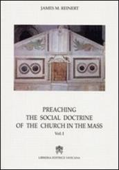 Preaching the social doctrine of the Church in the Mass. 2.