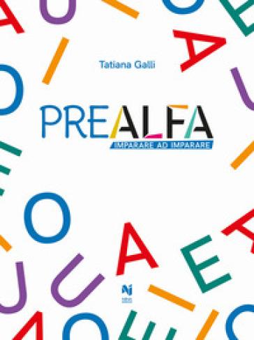 Prealfa. Imparare a imparare - Tatiana Galli | Jonathanterrington.com