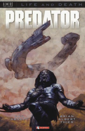 Predator. Life and death. 1. - Dan Abnett |