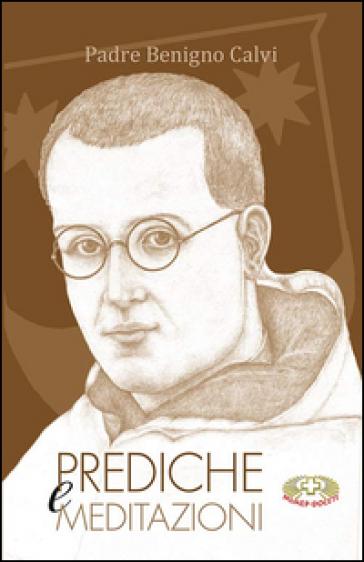 Prediche e meditazioni - Benigno Calvi | Ericsfund.org