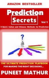 Prediction Secrets 9 Quick Indian and Chinese Methods for Prediction