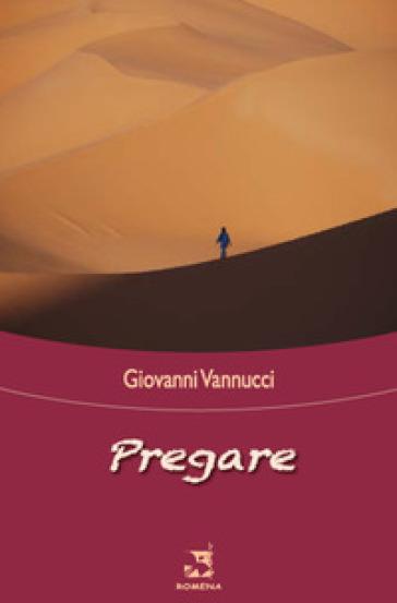 Pregare - Giovanni Vannucci | Rochesterscifianimecon.com